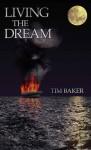 Living the Dream - Tim Baker
