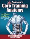 Delavier's Core Training Anatomy - Frédéric Delavier
