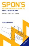 Spon's Estimating Costs Guide To Electrical Works: Project Costs At A Glance - Bryan J.D. Spain