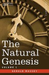 The Natural Genesis - Vol.1 - Gerald Massey