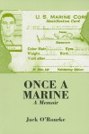 Once a Marine: A Memoir - Jack O'Rourke