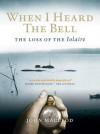 When I Heard the Bell: The Loss of the Iolaire - John MacLeod
