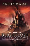 Blightlore (Cadis Trilogy Book 2) - Krista Walsh