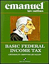 Basic Federal Income Taxation (Emanuel Law Outline) - Gwendolyn Griffith Lieuallen