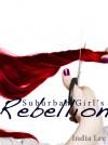 Suburban Girl's Rebellion - India Lee