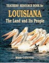 Teacher's Resource Book for Louisiana: The Land and Its People - Manie Culbertson, Sue Eakin