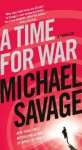 A Time for War: A Thriller by Savage, Michael (July 30, 2013) Mass Market Paperback - Michael Savage