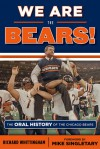 We Are the Bears!: The Oral History of the Chicago Bears - Richard Whittingham, Mike Singletary