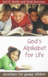 God's Alphabet for Life: Devotions for Young Children - Joel R. Beeke, Heidi Boorsma