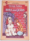 Irma and Jerry - George Selden, Leslie H. Morrill