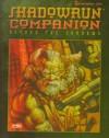 Shadowrun Companion: Beyond The Shadows - Zach Bush, Jennifer Brandes, Chris Hepler