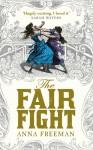 The Fair Fight - Anna Freeman