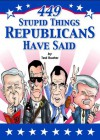 449 Stupid Things Republicans Have Said - Ted Rueter