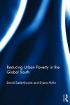 Reducing Urban Poverty in the Global South - Diana Mitlin, David Satterthwaite