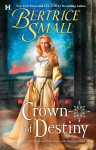 Crown Of Destiny - Bertrice Small
