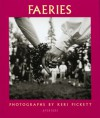 Faeries: Visions, Voices And Pretty Dresses - Keri Pickett, James Broughton