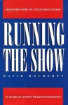 Running the Show: 21 Years of London Weekend Television - David Docherty