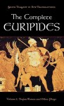 The Complete Euripides: Volume I: Trojan Women and Other Plays - Euripides, Alan Shapiro