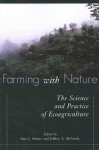 Farming with Nature: The Science and Practice of Ecoagriculture - Sara J. Scherr, Sara J. Scherr