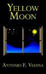 Yellow Moon - Antonio F. Vianna