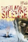 The Blade of Silence - Mi Lei, Kim Fout, Holger Nahm