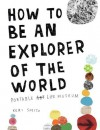 How to Be an Explorer of the World: Portable Life Museum (Edition First Edition) by Smith, Keri [Paperback(2008£©] - Keri Smith