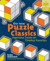 The New Puzzle Classics: Ingenious Twists on Timeless Favorites - Serhiy Grabarchuk, Will Shortz, Serhiy Grabarchuk, JR.