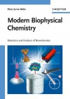 Modern Biophysical Chemistry: Detection and Analysis of Biomolecules - Peter Jomo Walla
