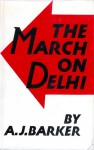 The March On Delhi - A.J. Barker