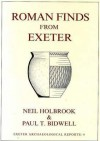 Roman Finds From Exeter - P. Bidwell, N. Holbrook