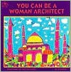 You Can Be a Woman Architect - Judith Love Cohen