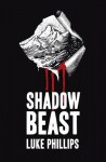 Shadow Beast - Luke Phillips