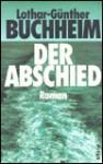 Der Abschied - Lothar-Günther Buchheim