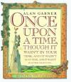 Once Upon a Time - Alan Garner