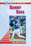 Sammy Sosa (Sports Great Books) - John Albert Torres