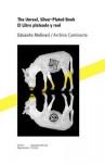 The Unreal, Silver-Plated Book / El Libro Plateado y Real - Eduardo Molinari, Fran Ilich, Jennifer Flores Sternad