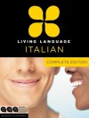 Living Language Italian, Complete Edition: Beginner through advanced course, including 3 coursebooks, 9 audio CDs, and free online learning - Living Language