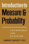Introdction to Measure and Probability - John F.C. Kingman, S.J. Taylor