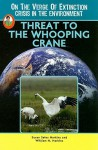 Threat To The Whooping Crane (On The Verge Of Extinction: Crisis In The Environment) (Robbie Readers) - Susan Sales Harkins, William H. Harkins