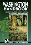 Washington Handbook: Including Seattle, Mount Rainier, and Olympic National Park (Moon Washington) - Don Pitcher