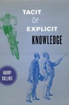 Tacit and Explicit Knowledge - Harry M. Collins
