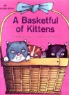 A Basketful of Kittens - Ruthanna Long, Ed Renfro