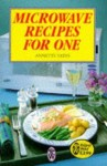 Microwave Recipes for One - Annette Yates