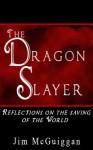 The Dragon Slayer - Jim Mcguiggan