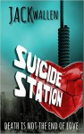Suicide Station - Jack Wallen