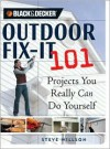 Black & Decker Outdoor Fix-It 101: Projects You Really Can Do Yourself - Steve Willson