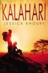 [ Kalahari Khoury, Jessica ( Author ) ] { Hardcover } 2015 - Jessica Khoury