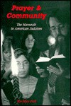 Prayer and Community: The Havurah Movement in American Judaism - Riv-Ellen Prell