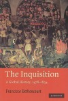 The Inquisition: A Global History, 1478-1834 - Francisco Bethencourt, Jean Birrell