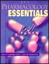 Pharmacology Essentials - Jody A. Lambright Eckler, Judy M. Fair, Ilze Rader